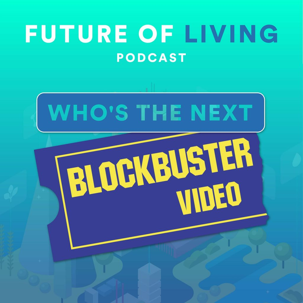Who's The Next Blockbuster on the Future of Living Podcast with Blake Miller